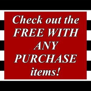 Check out the FREE WITH ANY PURCHASE items!